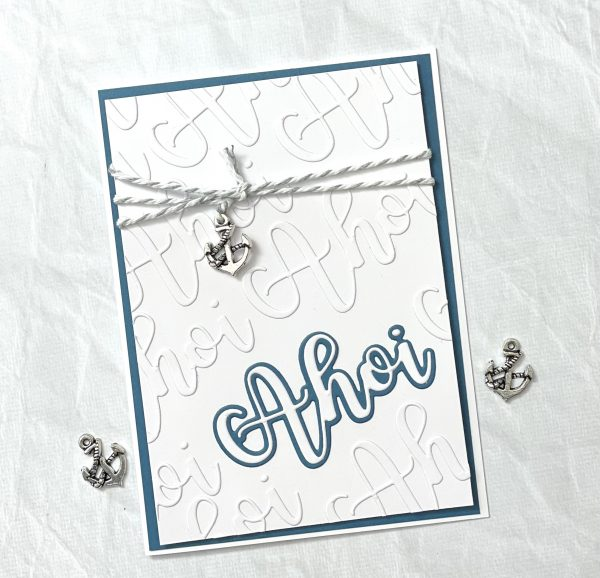 Riesiges Ahoi als Faux Embossing