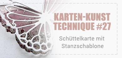 Technique #28: Schüttelkarte mit Stanzschablone