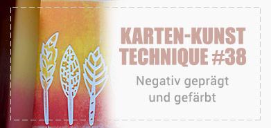 Technique #38: Negativ geprägt und gefärbt