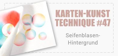 Technique #47: Seifenblasen-Hintergrund