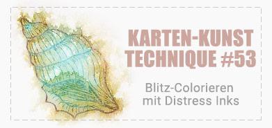 Karten-Kunst Technique #53 Blitz-Colorieren mit Distress Inks